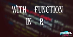 With function in R programming language